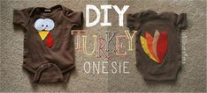 If I know for sure baby was coming on his due date make him one of these :P but it's to close to thanksgiving... Maybe next year I can do a tshirt like this DIY Turkey Onesie /// The Little Things