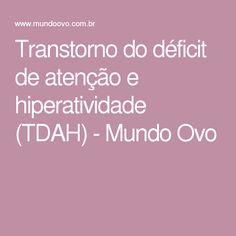 Transtorno do déficit de atenção e hiperatividade (TDAH) - Mundo Ovo