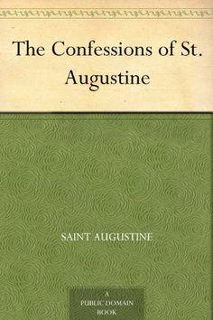 The Confessions of St. Augustine by Saint Augustine, http://www.amazon.com/dp/B00AQM75SC/ref=cm_sw_r_pi_dp_FhE6qb10GXH7W