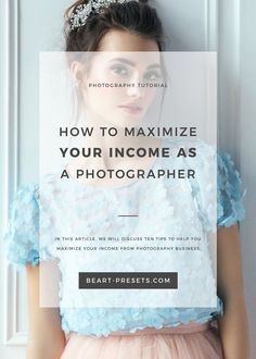 In this article, we will discuss ten tips to help you maximize your income  from photography business.