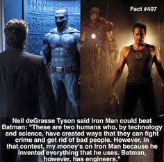 Sorry Neil, but you need to read more Batman comics. I'm not speaking for one side or another, but Batman and Iron Man are comparable in terms of what they've built for themselves.