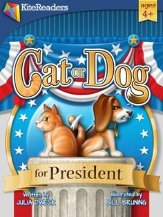 Cat or Dog for President by Julia Dweck on StoryFinds -Great children's illustrated book for July 4th Independence day celebration - 99¢ #Kindle  -The narrator asks the intriguing question all Americans want answered: Who would win if a cat and dog ran for President of the United States?