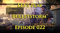 RöstiWarrior's Realm - Gameplay and walkthrough videos: Let's Play Bulletstorm™ - Episode 022