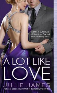 A lot like love   A few things I love about Julie James books:  1. The dry sarcasm that leads to so many lol-moments  2. Super hot FBI agent hero whos not a clich