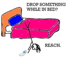 Yes! I will go to great lengths to stay in bed while reaching for something...usually a book...
