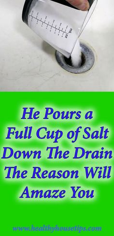 He Pours A Full Cup Of Salt Down The Drain. The Reason Will Amaze You - Buy Healthy Tip/for unclogging and cleaning drain. Household Cleaning Tips, Household Cleaners, Cleaning Recipes, House Cleaning Tips, Deep Cleaning, Spring Cleaning, Cleaning Hacks, Brush Cleaning, Cleaning Schedules