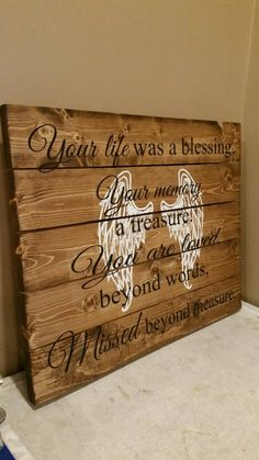 diy_crafts - Your Life Was A Blessing, Your Memory A Treasure You Are Loved Beyond Words, Missed Beyond Measure Wood Sign Rustic Sign Memorial Sign Diy Wood Signs, Pallet Signs, Rustic Signs, Diy Wood Projects, Wood Crafts, Memory Crafts, In Memory Gifts, In Memory Of, Beyond Words