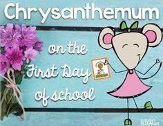 Ideas for Using Chrysanthemum on the First Day of School {FREEBIE} | First Grade Blue Skies | Bloglovin'