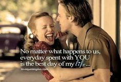 Inspiring picture love, love quotes, love sayings, sayings, quotations. Find the picture to your taste! Day Of My Life, Love Of My Life, Cute Quotes, Funny Quotes, Awesome Quotes, Nicholas Sparks Quotes, The Notebook Quotes, No Matter What Happens, Always Love You