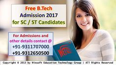 Get details for free admission in B.Tech for SC / ST candidates in the scholarship mode. For admissions and other details contact 09311707000, 09312650500.