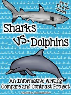 Compare and Contrast Writing ~ Sharks vs. Dolphins | Compare and ...