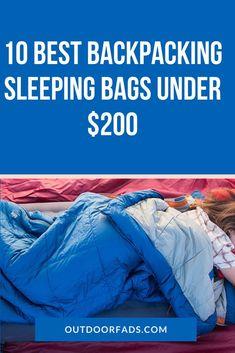 10 Best Backpacking Sleeping Bags Under 200 Dollars - Outdoor Fads Best Lightweight Sleeping Bag, Best Sleeping Bag, Mummy Sleeping Bag, Down Sleeping Bag, Sleeping Bags, Adventure Gear, Adventure Travel, Backpacking Sleeping Bag, Thermal Comfort