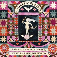 The Decemberists, What a Terrible World, What a Beautiful World, album review - Telegraph