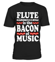 """# Flute is the bacon of music tee shirt .  Special Offer, not available in shops      Comes in a variety of styles and colours      Buy yours now before it is too late!      Secured payment via Visa / Mastercard / Amex / PayPal      How to place an order            Choose the model from the drop-down menu      Click on """"Buy it now""""      Choose the size and the quantity      Add your delivery address and bank details      And that's it!      Tags: flute shirt, Flute player shirt, flute…"""