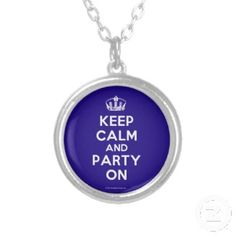 """""""Keep Calm and Party On"""" silver-plated necklace. Give the Gift of Quote Necklaces and Other Quote Jewelry"""