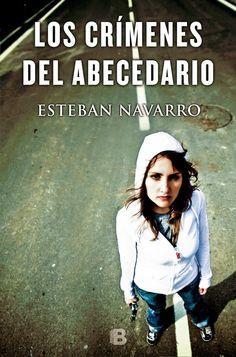 Pero Qué Locura de Libros.: LOS CRÍMENES DEL ABECEDARIO de Esteban Navarro