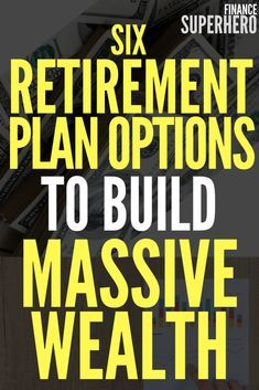 6 Retirement Plan Options to Build Massive Wealth - Finance Superhero - Retirement Planning - Serious about getting ready for retirement planning and living well after your working years? Retirement Strategies, Retirement Advice, Retirement Planning, Retirement Savings, Retirement Funny, Retirement Countdown, Retirement Cards, Retirement Decorations, Teacher Retirement