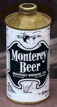 Since I am from Monterey | Beer.