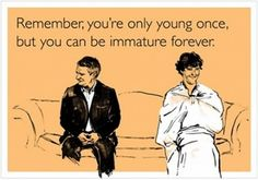 immature forever