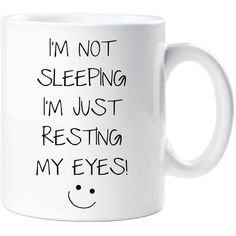 Sarcasm Mug I'm Not Sleeping I'm Just Resting My Eyes Funny Novelty... (38 RON) ❤ liked on Polyvore featuring home, kitchen & dining, drinkware, mugs, accessories, text, filler, cups, coffee and silver
