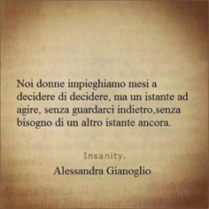 Noi donne.... Mood Quotes, Life Quotes, Common Quotes, Italian Quotes, Feelings Words, Quotes About Everything, Charles Bukowski, Sweet Quotes, Word Pictures