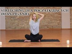 Stretching dla początkujących (rozciąganie) - YouTube
