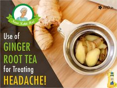 ‪#‎NaniKehtiHai‬ Use of Ginger root Tea for Treating Headache Ginger is always known for helps in reducing migraine headaches and many health benefits. Make a tea of ginger root by adding 4 small-sized slices of crushed ginger root in 3 cups of water. Make tea and drink while hot. This homemade amazing remedy reduces your headache in about the same time as it would take an aspirin to work. Spread & Share!