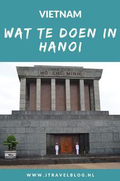 In de Vietnamese hoofdstad Hanoi is genoeg te zien om een paar dagen door te brengen. Ik heb de belangrijkste bezienswaardigheden voor je op een rijtje gezet. Lees je mee? #hanoi #bezienswaardigheden #vietnam #jtravelblog #jtravel