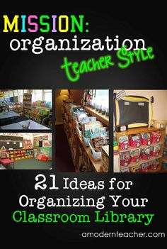 A Modern Teacher: Mission Organization: 21 Ideas to Organize Your Classroom Library Library Organization, Classroom Organisation, Classroom Management, Organization Ideas, Library Ideas, Library Labels, Behavior Management, Bathroom Organization, Kindergarten Classroom
