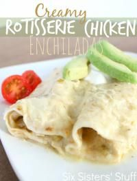 Six Sisters Creamy Rotisserie Chicken Enchiladas are a family favorite dinner.  This is great on a busy night!