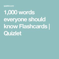 1,000 words everyone should know Flashcards | Quizlet