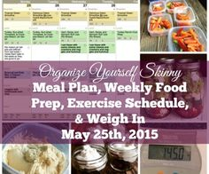 Weekly Meal Plan, Food Prep, Exercise Schedule, and Weigh In May 25th