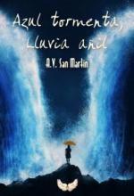 Azul tormenta, lluvia añil de A.V. San Martin pdf, epub, mobi - Comparte libros