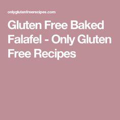 Gluten Free Baked Falafel - Only Gluten Free Recipes