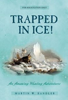 Trapped In Ice!: An Amazing True Whaling Adventure True Story Books, True Stories, 15 Year Old Boy, Read Aloud, Nonfiction, Whale, Ice, Year 7, Adventure