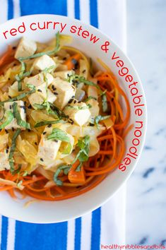 Vegan Red Curry Stew and Vegetable Noodles | Healthy Nibbles & Bits