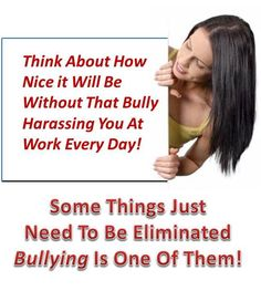 "There are so many workers that are having to put up with and suffer the effects of a workplace bully that it is hard to cope with everyday life. These adverse effects include but are not limited to, headaches, stomach upset, heart palpitations, chest pains, trouble breathing right and complete emotional breakdowns. Get out of the workplace bullying rut by reading my free e-book, ""Rising Above The Workplace Bully"". Go to this site and get it for free. http://workplace-bully.com"