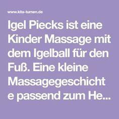 Igel Piecks ist eine Kinder Massage mit dem Igelball für den Fuß. Eine kleine Massagegeschichte passend zum Herbst geeignet für Kinder ab 4 Jahren
