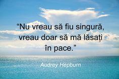 Nimic nu doar mai tare Audrey Hepburn, Album, Quotes, Sad, Quotations, Quote, Shut Up Quotes, Card Book