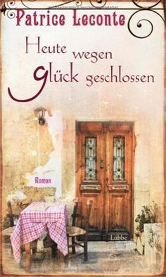 Heute wegen Glück geschlossen: Roman von Patrice Leconte http://www.amazon.de/dp/3431038468/ref=cm_sw_r_pi_dp_eX1Evb1KNJG9R