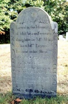 """Mary Fowler=Her epitaph reads, """"Molly tho pleasant in her day Was sudd'nly siezed and sent away How soon shes ripe how soon shes rottin Sent to her grave & soon for gottin."""""""