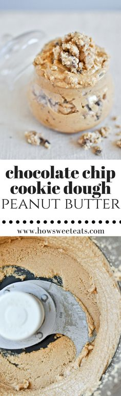 Homemade Chocolate Chip Cookie Dough Peanut Butter I howsweeteats.com @howsweeteats