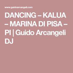 DANCING – KALUA – MARINA DI PISA – PI   Guido Arcangeli DJ