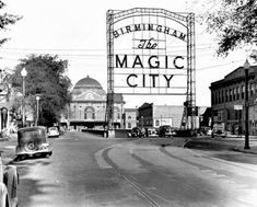 """Photo of Birmingham, circa 1936, showing the city's motto, """"The Magic City"""" in front of the old Terminal Station which has now been torn down.  I used to love it when we got to drive through the tunnel under the terminal!"""