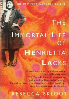 The Immortal Life of Henrietta Lacks: Rebecca Skloot: 9781400052172: Amazon.com: Books