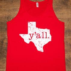 Y'ALL Texas Shirt! Makes me think of @Raney Cronin Lovorn @Katie Schmeltzer Rose and @ellenslight!