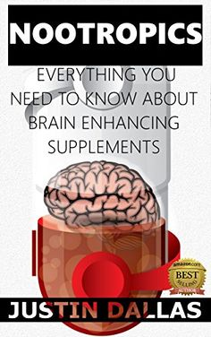 Nootropics: Everything You Need To Know About Brain Enhancing Supplements