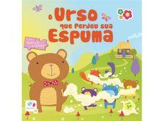 Livro Infantil Bebê Leitor - O Urso Que Perdeu sua Espuma Dican com as melhores condições você encontra no Magazine Raimundogarcia. Confira!