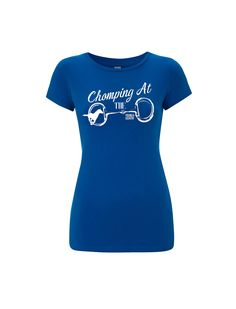 Ladies 'Chomping at the Bit' Equine Riding T-shirt by YoungandCountry on Etsy New T, Organic Cotton, Looks Great, Country, Tank Tops, Tees, Lady, Fabric, T Shirt
