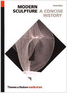Modern Sculpture: A Concise History (World of Art): Herbert Read: 9780500200148: Amazon.com: Books